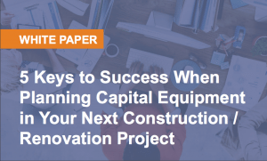 5 Keys to Success When Planning Capital Equipment
